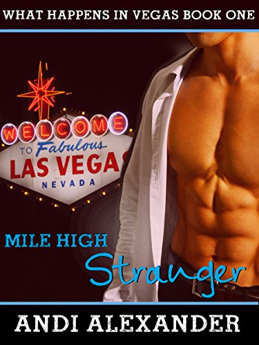 Mile High Stranger (What Happens in Vegas, Book #1) (English Edition)
