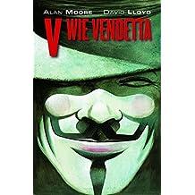 V wie Vendetta Maskenedition: (limitierte Neuauflage mit V wie Vendetta-Maske)