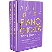 Piano Chords: For Beginners - Bundle - The Only 2 Books You Need to Learn Chords for Piano, Piano Chord Theory and Piano Chord Progressions Today (Music Best Seller Book 20) (English Edition)