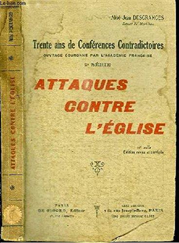 Trente ans de conference contradictoire : attaques contre l'église edition revue et corrigée