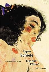 Egon Schiele: Eros and Passion (Pegasus Series)