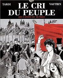 Le Cri du peuple, tome 1 : Les Canons du 18 mars