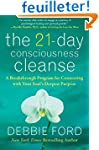 The 21-Day Consciousness Cleanse: A B...
