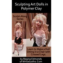 Sculpting Art Dolls in Polymer Clay (Sculpt-Along Series Book 1) (English Edition)