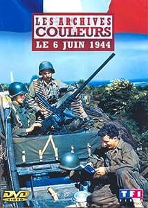 Les Archives en couleurs : 6 juin 1944