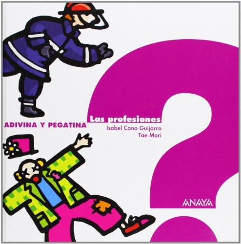 Las profesiones (Primeros Lectores - Adivina Y Pegatina) por Isabel Cano Guijarro
