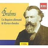 Brahms - Un Requiem allemand / Oeuvres chorales