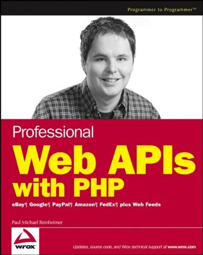 professional-web-apis-with-php-ebay-google-paypal-amazon-fedex-plus-web-feeds-programmer-to-programm