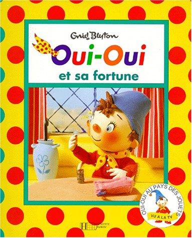 Oui-Oui et sa fortune (Oui-Oui.)