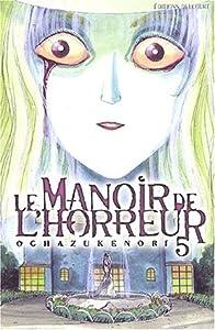 Le Manoir de l'Horreur Edition simple Tome 5