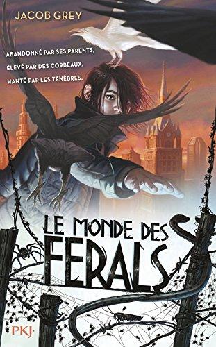 Le Monde des ferals - tome 01 (1) par Jacob GREY