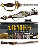 Armes - De l'Antiquité à nos jours
