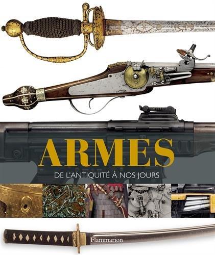 Armes : De l'Antiquit  nos jours