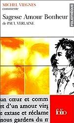 Sagesse - Amour - Bonheur de Paul Verlaine (Essai et dossier)