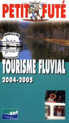 Guide Petit Futé : Tourisme fluvial 2004