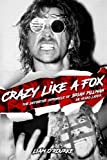Crazy Like A Fox: The Definitive Chronicle of Brian Pillman 20 Years Later