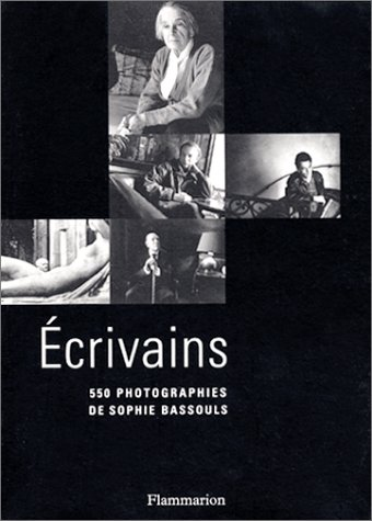 Ecrivains : 550 photographies de Sophie Bassouls par Sophie Bassous