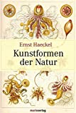 Kunstformen der Natur: Vollständige Ausgabe - Ernst Haeckel