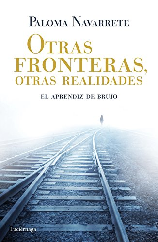 Otras fronteras, otras realidades: El aprendiz de brujo por Paloma Navarrete
