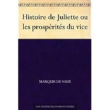 Histoire de Juliette ou les prospérités du vice (French Edition)