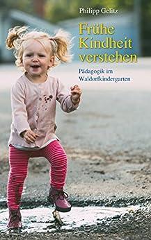 Frühe Kindheit verstehen: Pädagogik im Waldorfkindergarten