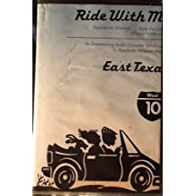 Ride With Me East Texas I-10: Houston to San Antonio