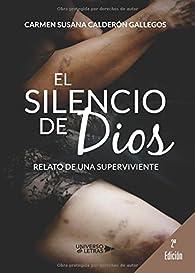 El silencio de Dios: Relato de una superviviente par  Carmen Susana Calderón
