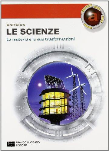 Scienze. Modulo A-B-C-D. Per le Scuole superiori