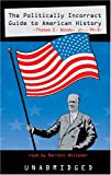 The Potically Incorrect Guide to American History: A New York Times Best-seller