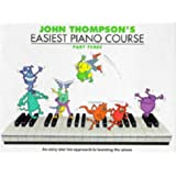 John Thompson's Easiest Piano Course: Bk.3