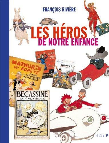 Les héros de notre enfance par François Rivière