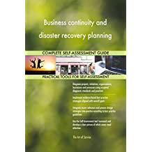 Business continuity and disaster recovery planning All-Inclusive Self-Assessment - More than 660 Success Criteria, Instant Visual Insights, Spreadsheet Dashboard, Auto-Prioritised for Quick Results