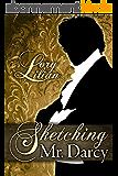 Sketching Mr. Darcy: A Pride and Prejudice alternative journey (English Edition)