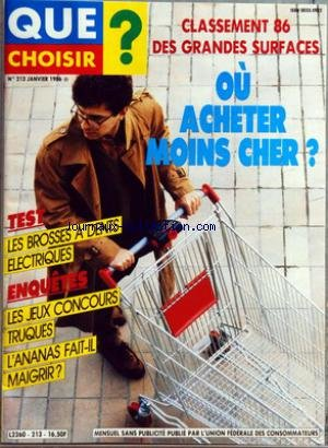 QUE CHOISIR [No 213] du 01/01/1986 - CLASSEMENT 86 DES GRANDES SURFACES - OU ACHETER MOINS CHER - LES BROSSESA DENTS ELECTRIQUES - LES JEUX CONCOURS TRUQUES - L'ANANAS FAIT-IL MAIGRIR