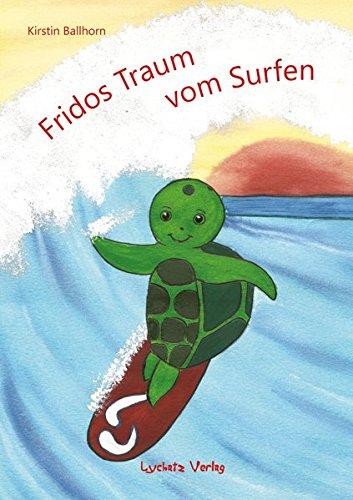 Fridos Traum vom Surfen (Surfen Technik)