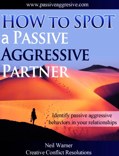How to Spot a Passive Aggressive Partner (The Complete Guide to Passive Aggression Book 1) (English Edition)