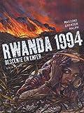 Rwanda 1994 - Descente en enfer