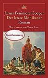 Der letzte Mohikaner: Ein Bericht aus dem Jahre 1757 - James Fenimore Cooper