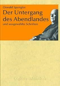 Oswald Spengler: Der Untergang des Abendlandes