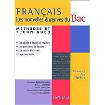 Français : les nouvelles épreuves du Bac. Méthodes et techniques (Français Bac Te)