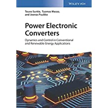 Power Electronic Converters: Dynamics and Control in Conventional and Renewable Energy Applictions
