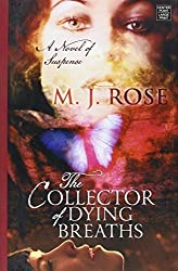 The Collector of Dying Breaths by M J Rose (2014-06-06)
