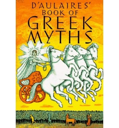[D'AULAIRE'S BOOK OF GREEK MYTHS BY (AUTHOR)D'AULAIRE, INGRI]D'AULAIRE'S BOOK OF GREEK MYTHS[HARDCOVER]09-19-1962