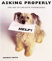 Asking Properly: The Art of Creative Fundraising
