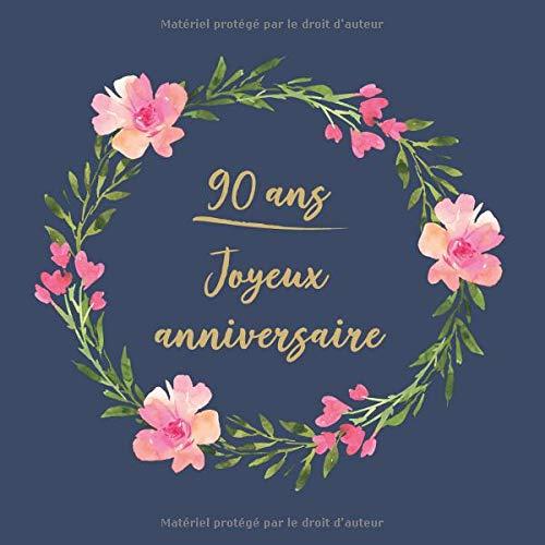 90 ans Joyeux Anniversaire: Félicitations - Nous vous souhaitons un bon anniversaire | Livre d'or pour l'écriture | Idées cadeaux pour vieux amis par  CadeauxLivres DeSophie