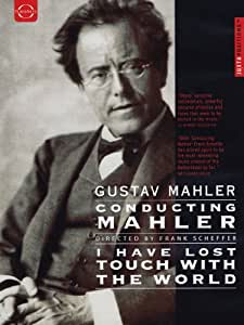 Gustav Mahler - Conducting Mahler / I have lost touch with the world