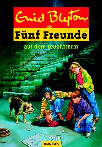 Fünf Freunde. Spannende Geschichten für Jungen und Mädchen / Fünf Freunde auf dem Leuchtturm