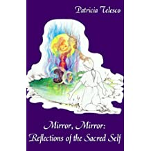 Mirror, Mirror: Reflections of the Sacred Self
