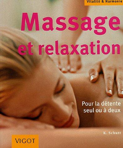 Massage et relaxation : Pour la détente seul ou à deux