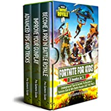 Fortnite For Kids: 3 Books in 1: Underground Tips & Secrets To Become a Fortnite God & Win Battle Royale LIKE THE PRO's